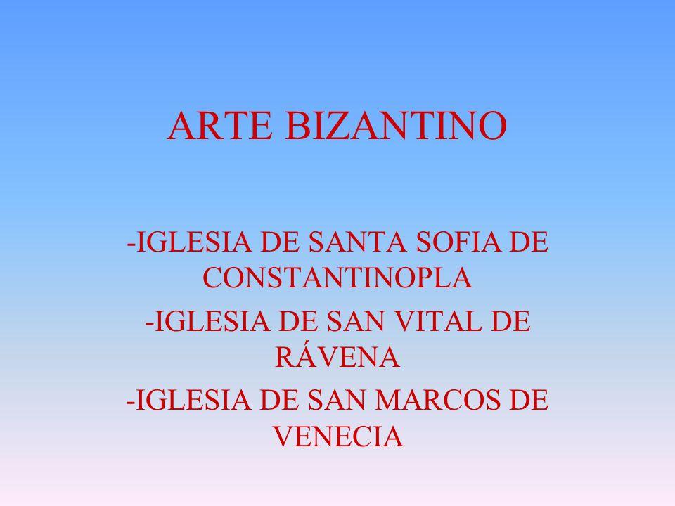 ARTE BIZANTINO IGLESIA DE SANTA SOFIA DE CONSTANTINOPLA