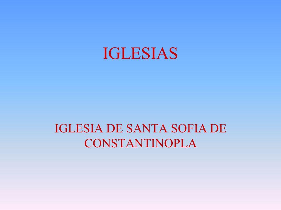 IGLESIA DE SANTA SOFIA DE CONSTANTINOPLA
