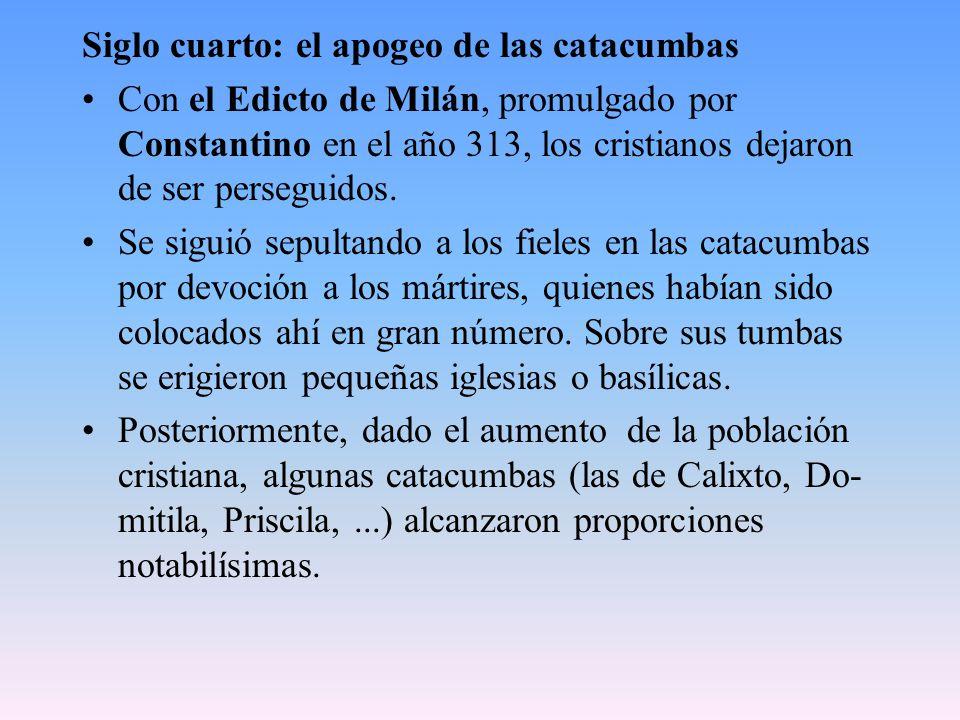 Siglo cuarto: el apogeo de las catacumbas