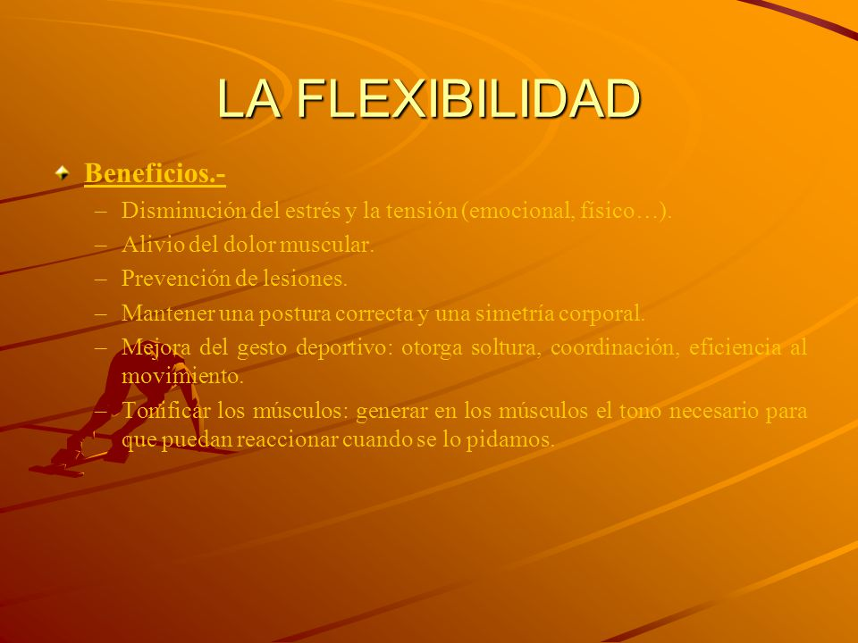 LA FLEXIBILIDAD Beneficios.-