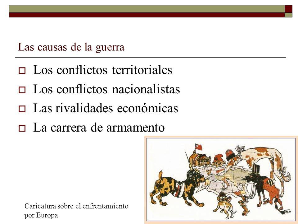 Los conflictos territoriales Los conflictos nacionalistas