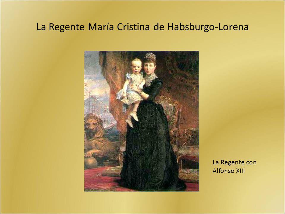 La Regente María Cristina de Habsburgo-Lorena