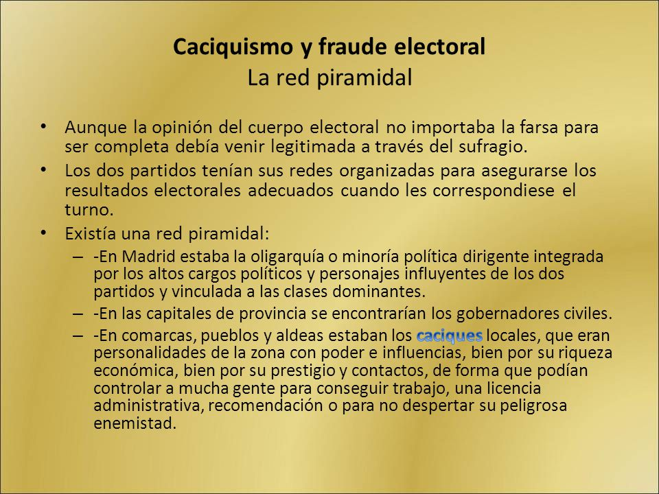 Caciquismo y fraude electoral La red piramidal