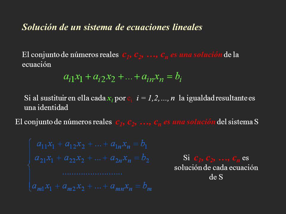Si c1, c2, …, cn es solución de cada ecuación de S