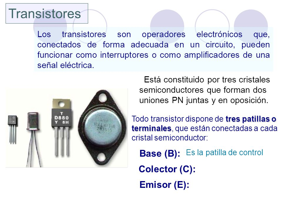 Transistores Base (B): Colector (C): Emisor (E):