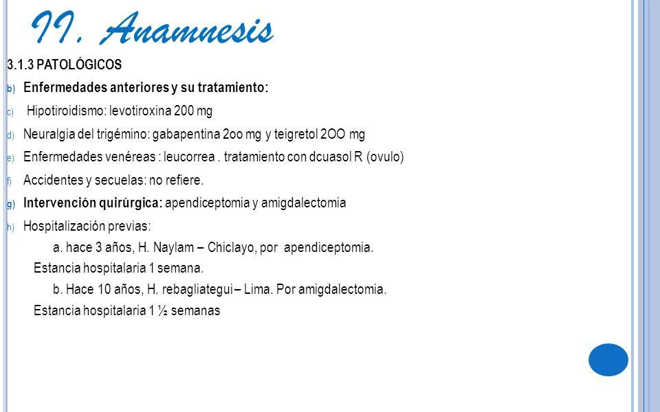 II. Anamnesis 3.1.3 PATOLÓGICOS