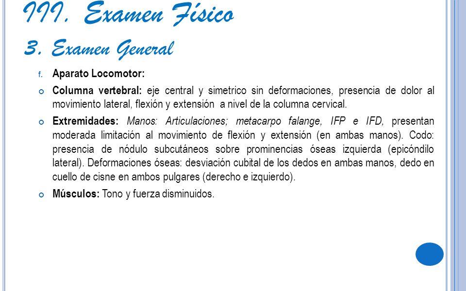 III. Examen Físico 3. Examen General Aparato Locomotor: