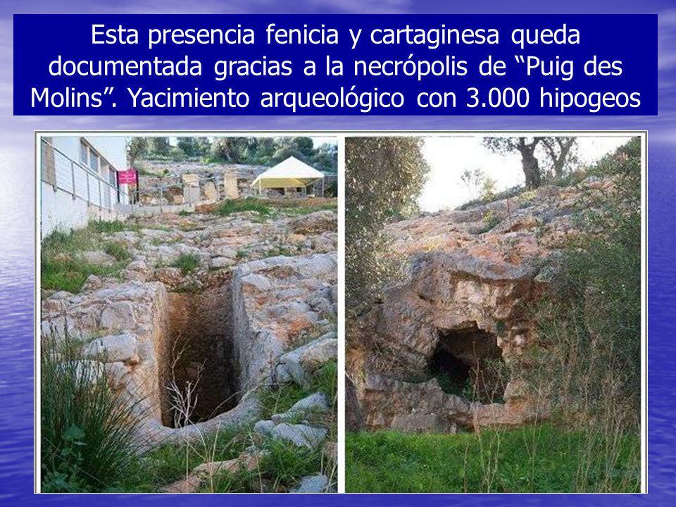 Esta presencia fenicia y cartaginesa queda documentada gracias a la necrópolis de Puig des Molins .