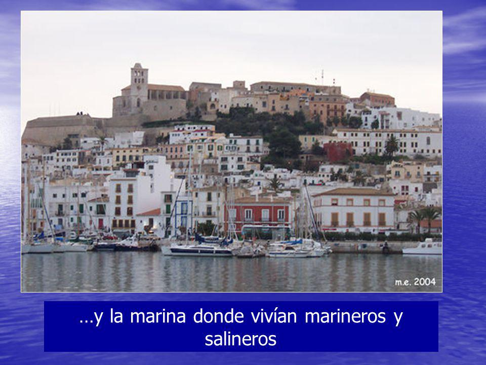 …y la marina donde vivían marineros y salineros