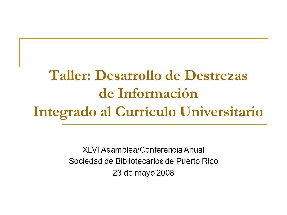 Taller: Desarrollo de Destrezas de Información Integrado al Currículo Universitario