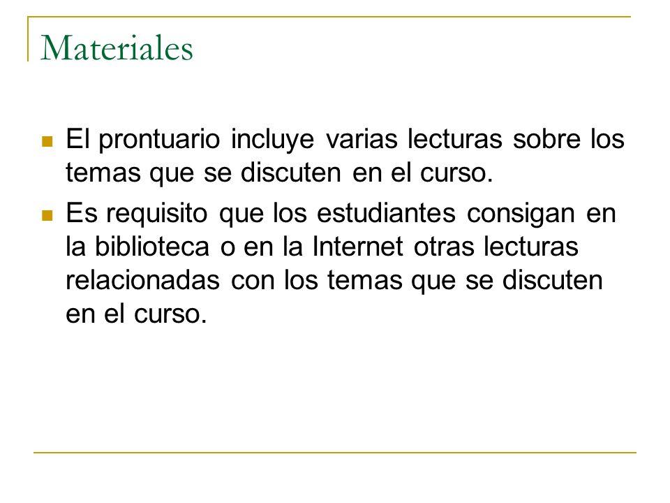 Materiales El prontuario incluye varias lecturas sobre los temas que se discuten en el curso.