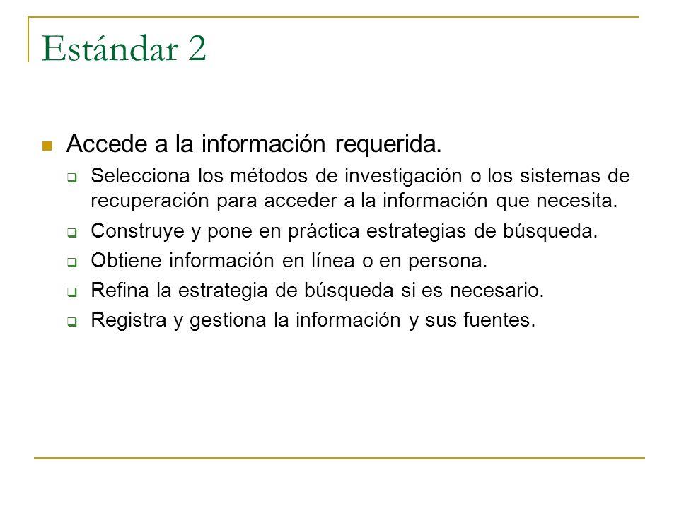 Estándar 2 Accede a la información requerida.