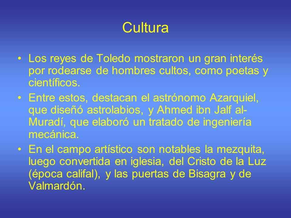 Cultura Los reyes de Toledo mostraron un gran interés por rodearse de hombres cultos, como poetas y científicos.