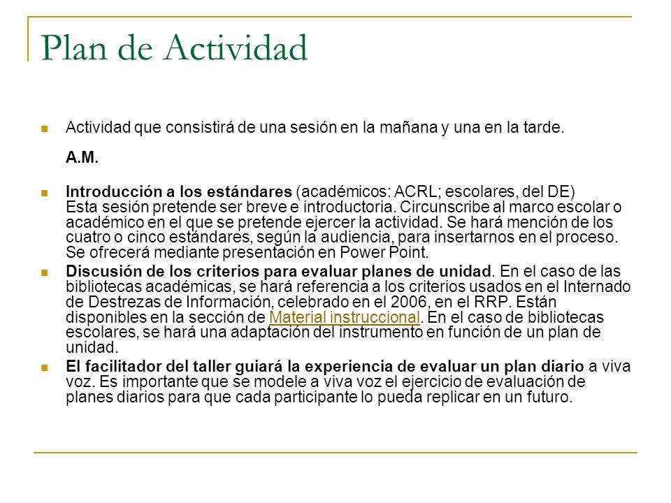 Plan de Actividad Actividad que consistirá de una sesión en la mañana y una en la tarde. A.M.