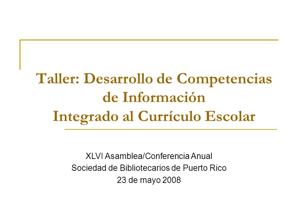 Taller: Desarrollo de Competencias de Información Integrado al Currículo Escolar