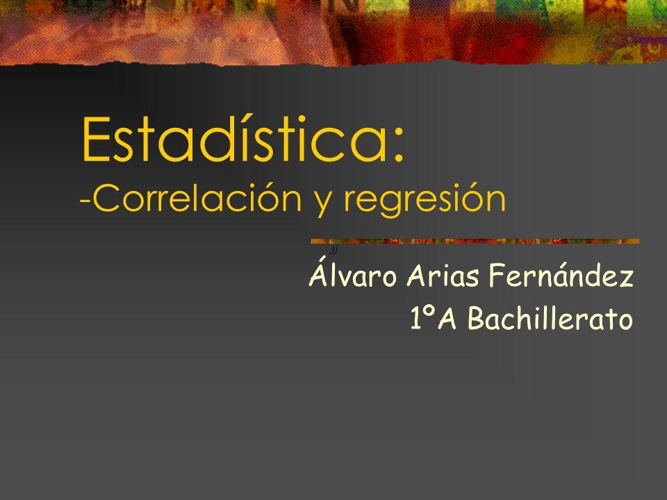 Estadística: -Correlación y regresión