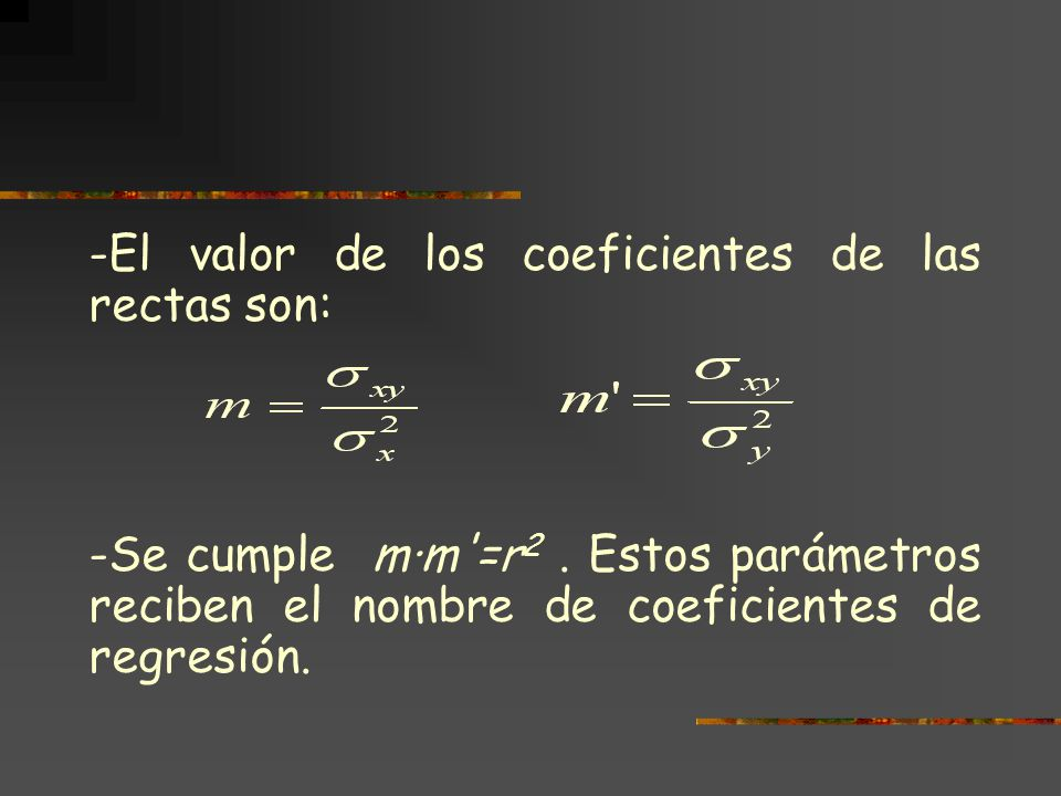 -El valor de los coeficientes de las rectas son: