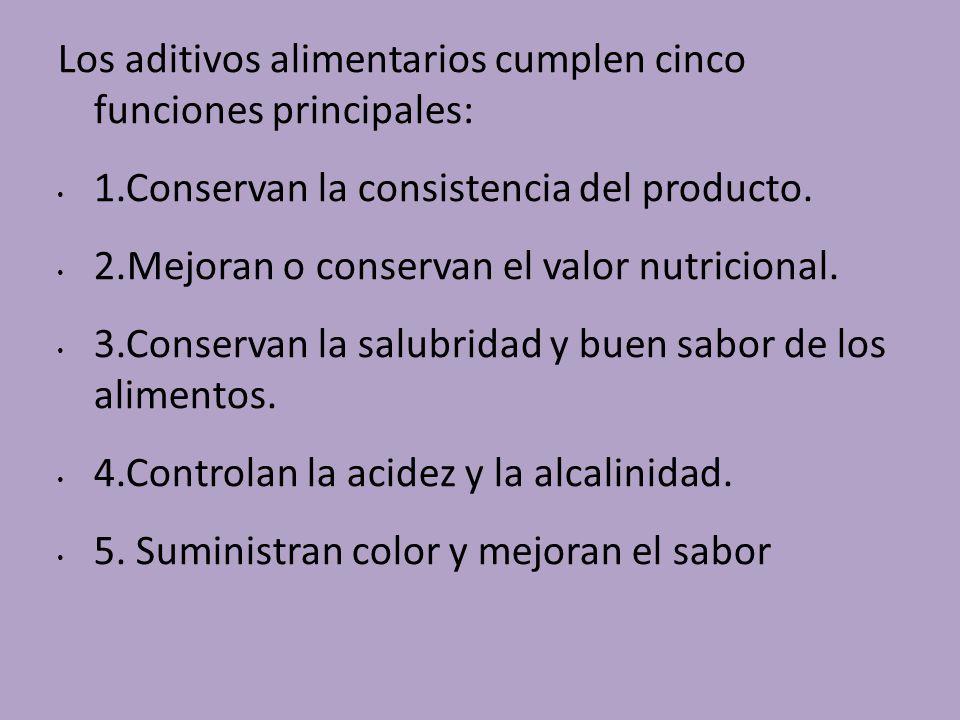 Los aditivos alimentarios cumplen cinco funciones principales: