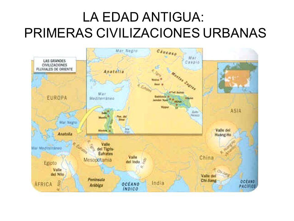 LA EDAD ANTIGUA: PRIMERAS CIVILIZACIONES URBANAS