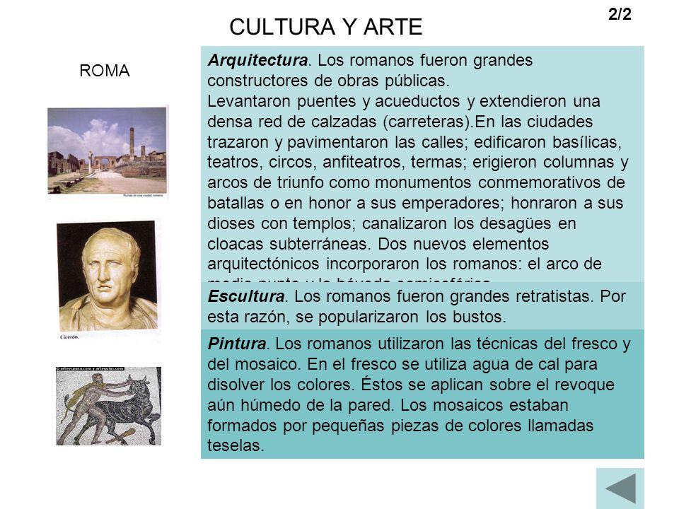 CULTURA Y ARTE 2/2. Arquitectura. Los romanos fueron grandes constructores de obras públicas.