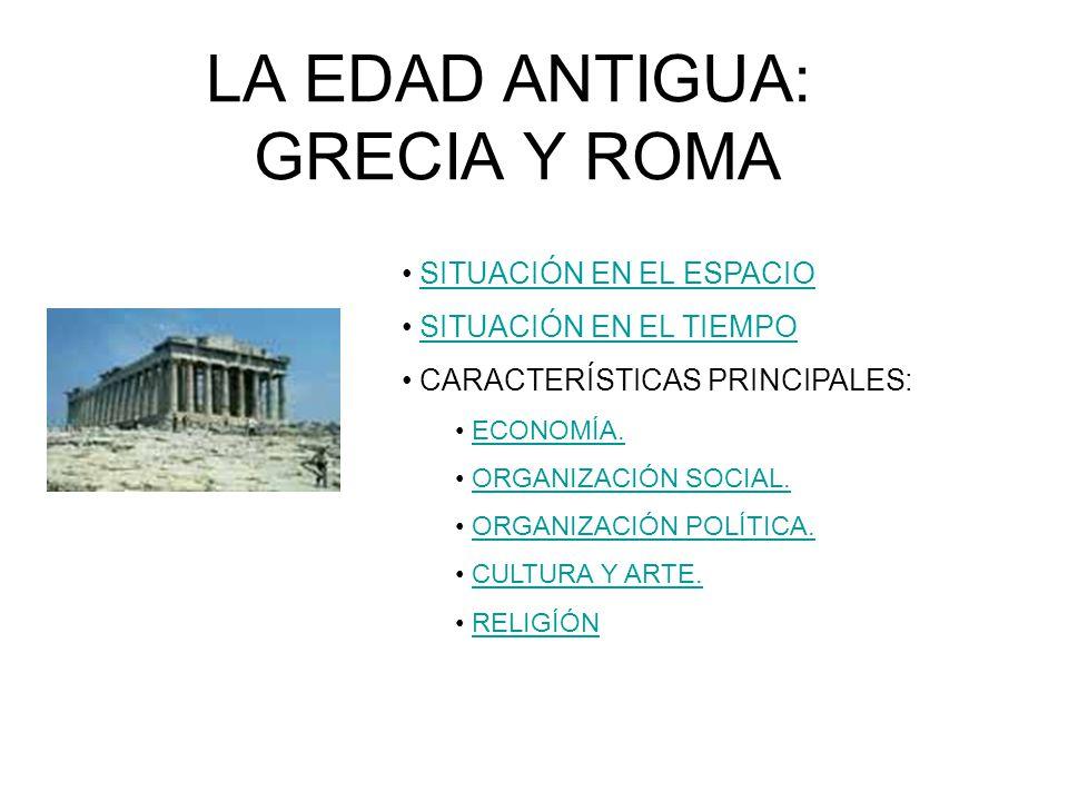 LA EDAD ANTIGUA: GRECIA Y ROMA