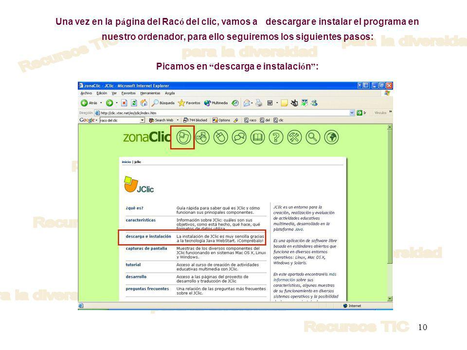 Una vez en la página del Racó del clic, vamos a descargar e instalar el programa en nuestro ordenador, para ello seguiremos los siguientes pasos: Picamos en descarga e instalación :