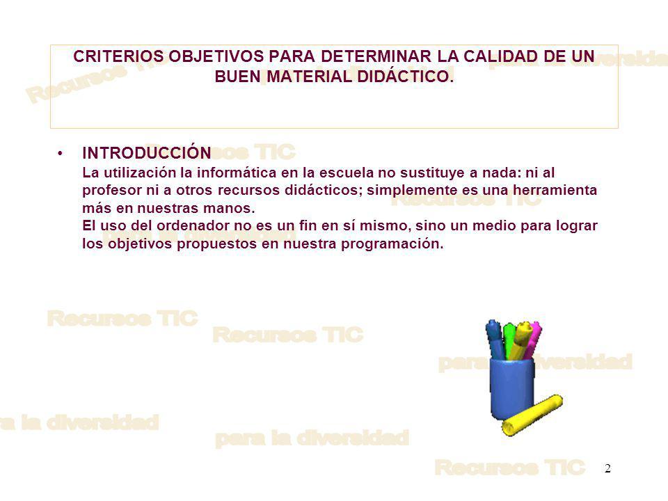 CRITERIOS OBJETIVOS PARA DETERMINAR LA CALIDAD DE UN BUEN MATERIAL DIDÁCTICO.
