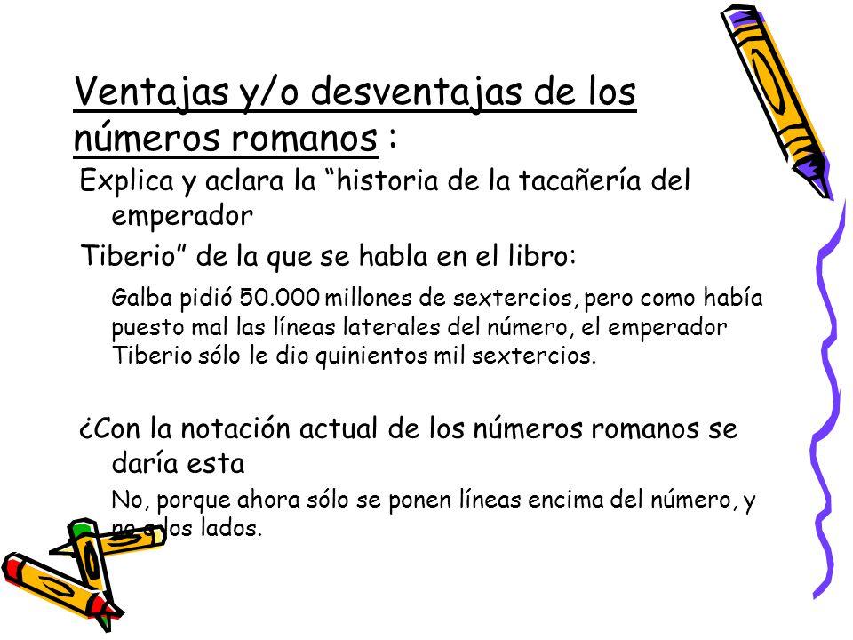 Ventajas y/o desventajas de los números romanos :