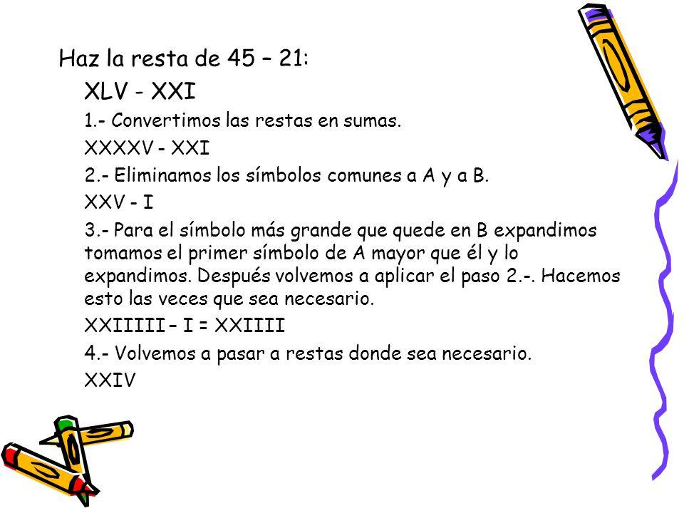 Haz la resta de 45 – 21: XLV - XXI