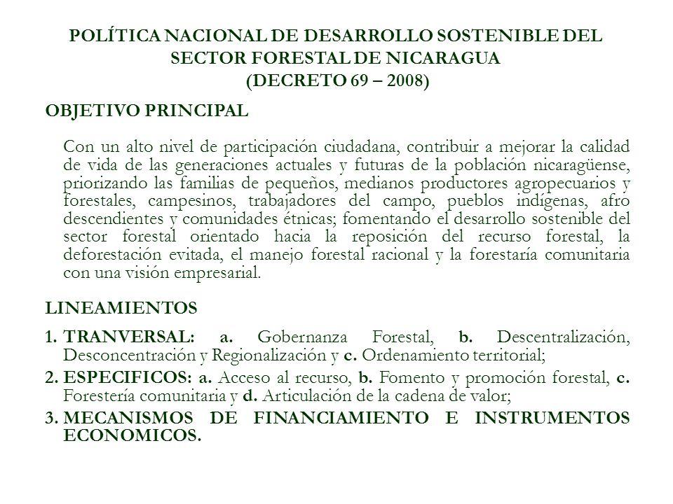 POLÍTICA NACIONAL DE DESARROLLO SOSTENIBLE DEL SECTOR FORESTAL DE NICARAGUA (DECRETO 69 – 2008)