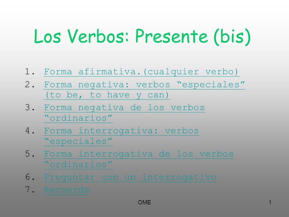 Los Verbos: Presente (bis)