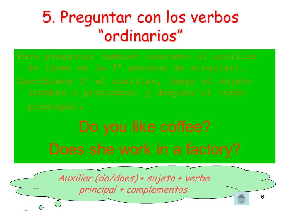 5. Preguntar con los verbos ordinarios