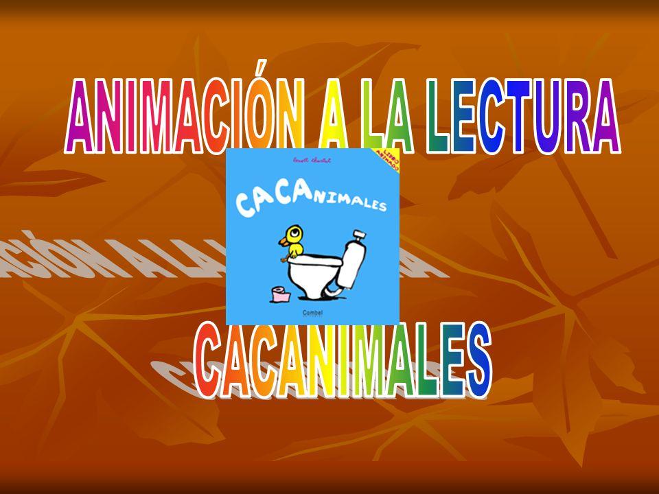 ANIMACIÓN A LA LECTURA CACANIMALES