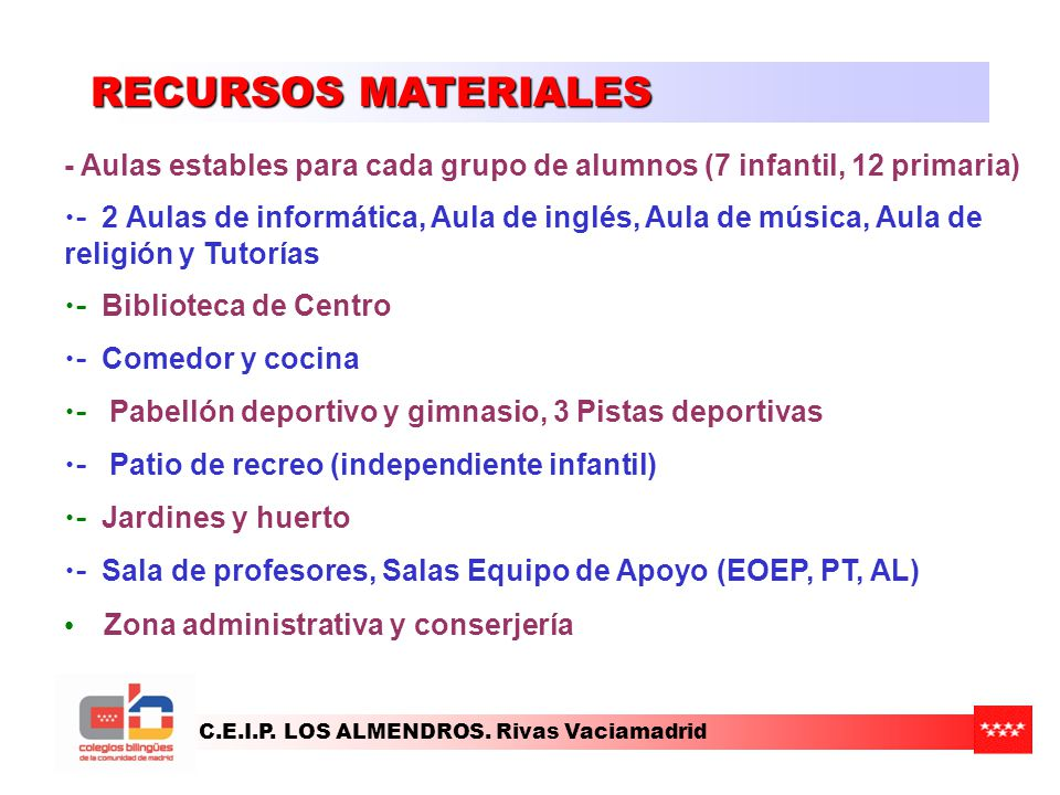 RECURSOS MATERIALES - Aulas estables para cada grupo de alumnos (7 infantil, 12 primaria)
