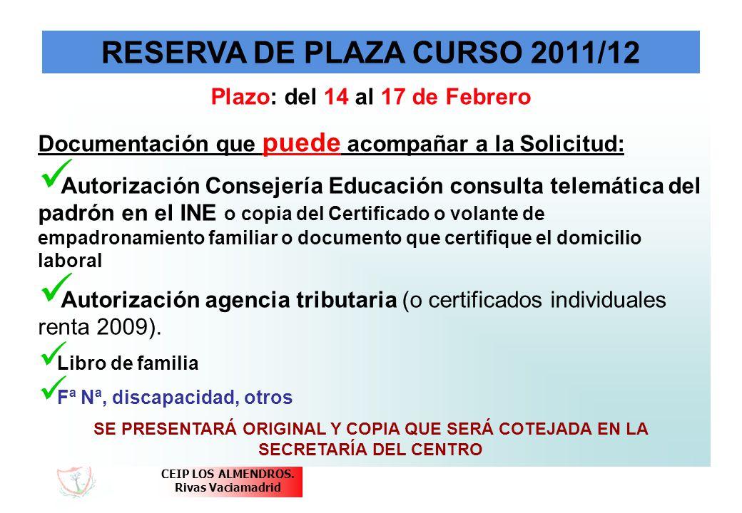 RESERVA DE PLAZA CURSO 2011/12 Plazo: del 14 al 17 de Febrero