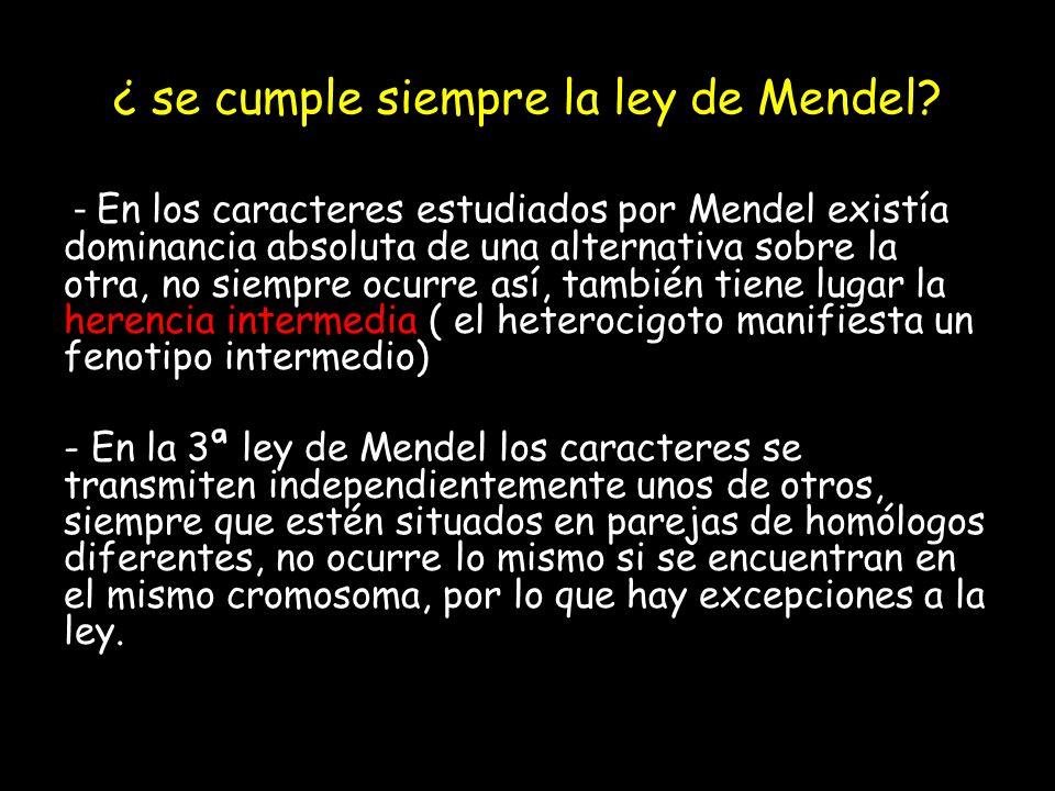 ¿ se cumple siempre la ley de Mendel
