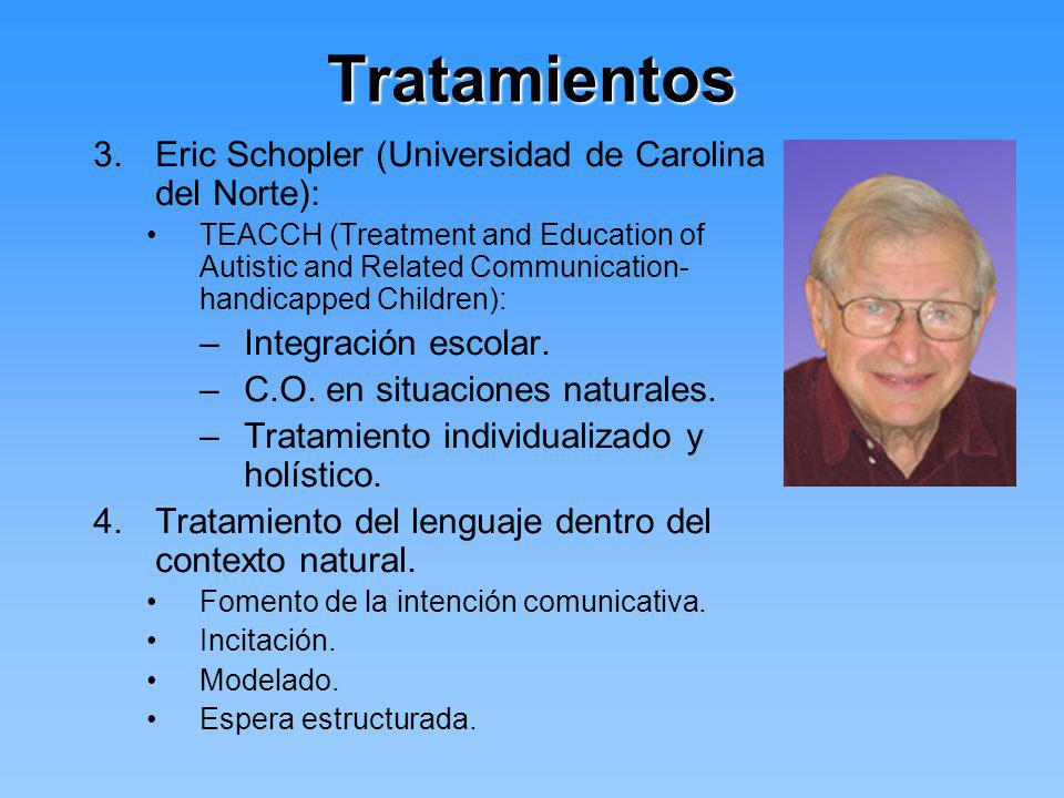 Tratamientos Eric Schopler (Universidad de Carolina del Norte):