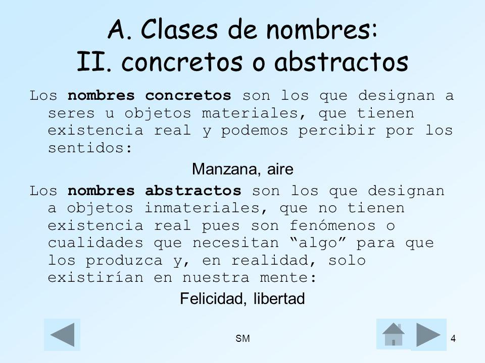 A. Clases de nombres: II. concretos o abstractos