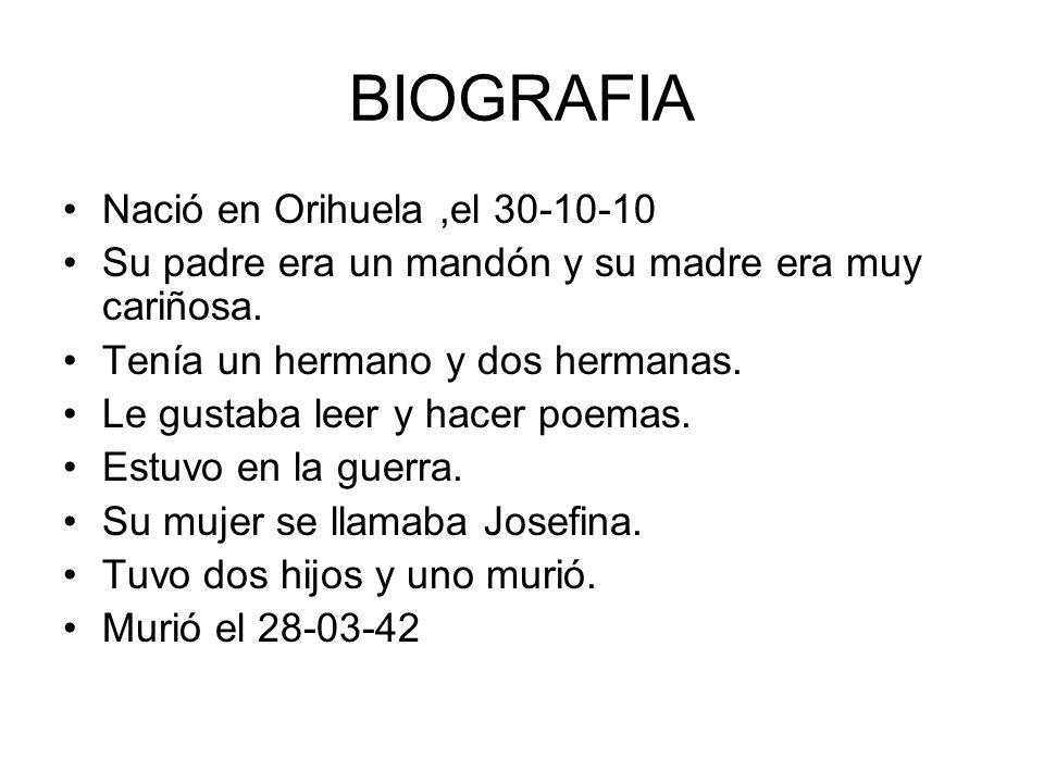 BIOGRAFIA Nació en Orihuela ,el 30-10-10