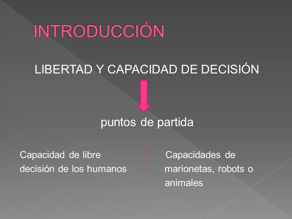 LIBERTAD Y CAPACIDAD DE DECISIÓN