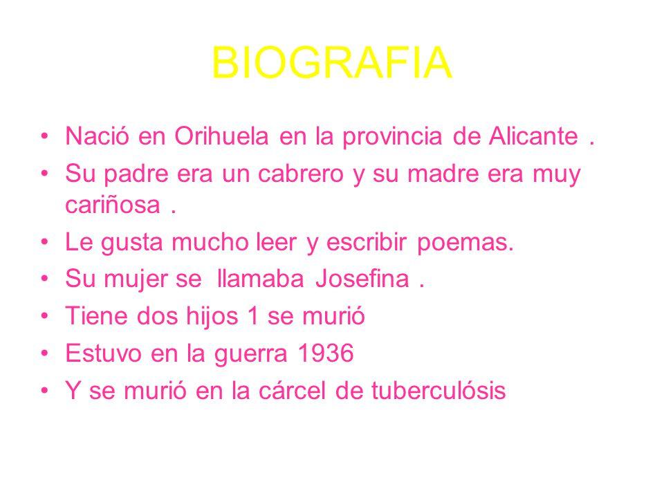 BIOGRAFIA Nació en Orihuela en la provincia de Alicante .