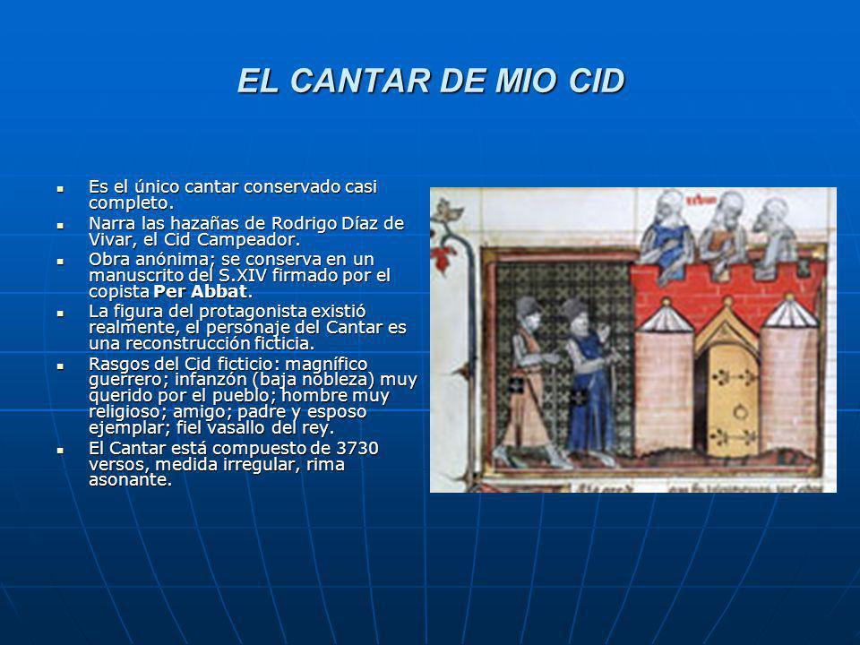 EL CANTAR DE MIO CID Es el único cantar conservado casi completo.