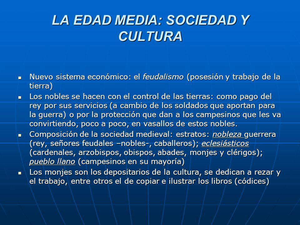 LA EDAD MEDIA: SOCIEDAD Y CULTURA