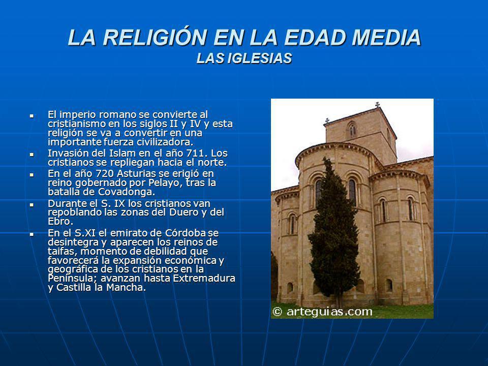 LA RELIGIÓN EN LA EDAD MEDIA LAS IGLESIAS