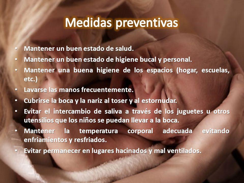 Medidas preventivas Mantener un buen estado de salud.