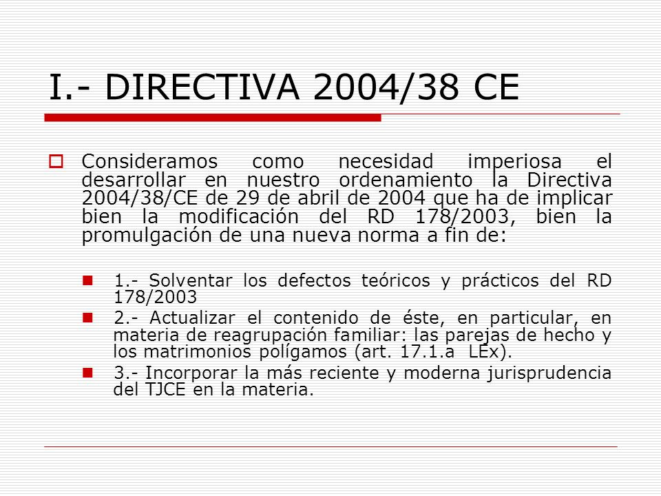 I.- DIRECTIVA 2004/38 CE