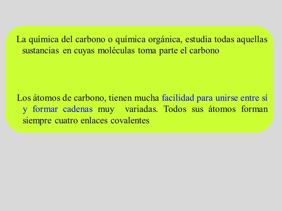 La química del carbono o química orgánica, estudia todas aquellas sustancias en cuyas moléculas toma parte el carbono