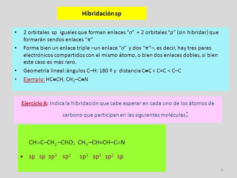 CHC–CH2 –CHO; CH3 –CH=CH–CN