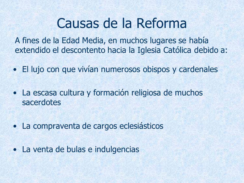 Causas de la Reforma A fines de la Edad Media, en muchos lugares se había extendido el descontento hacia la Iglesia Católica debido a: