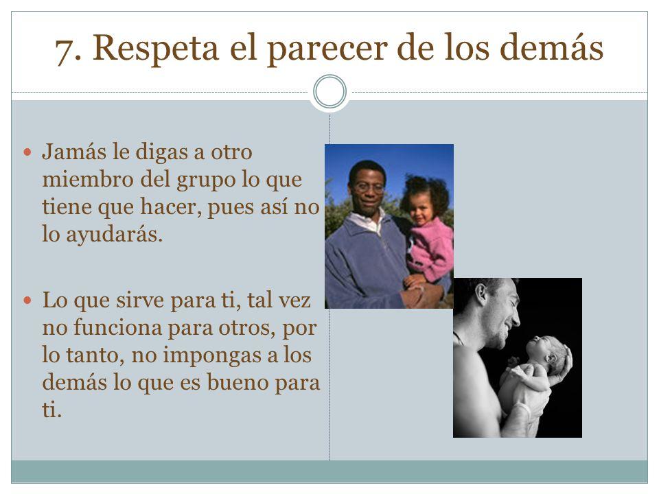 7. Respeta el parecer de los demás